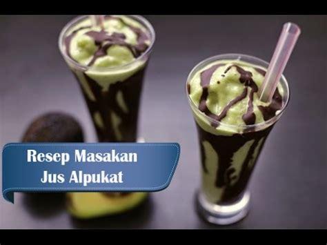 membuat jus mangga yg enak resep dan cara membuat jus alpukat enak dan sehat youtube