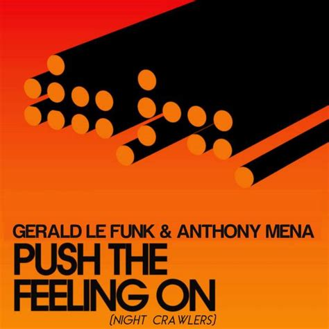 nightcrawlers house music nightcrawlers push the feeling on gerald le funk anthony mena bootleg