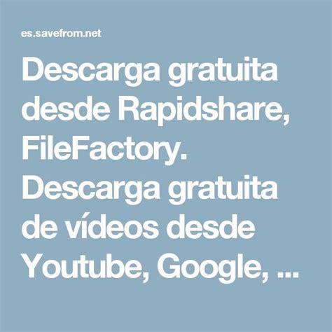 Descarga Gratuita Desde Rapidshare Filefactory Descarga Gratuita De Vdeos Desde Youtube Google Metacafe Savefrom Net | 107 best images about peliculas online descargar hindi