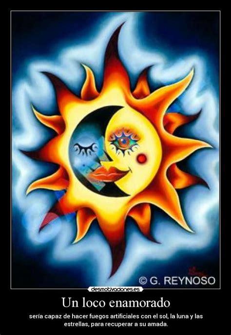 imagenes de sol y luna animadas un loco enamorado desmotivaciones