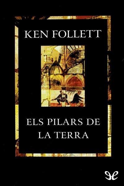 libro saga els pilars de libro els pilars de la terra de ken follett descargar gratis ebook epub