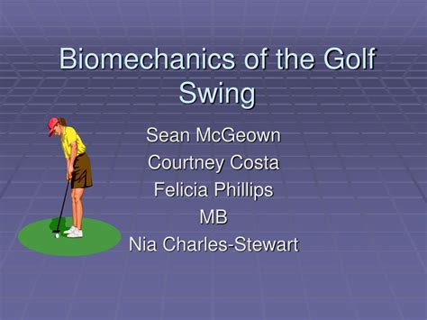biomechanics of golf swing ppt biomechanics of the golf swing powerpoint