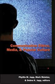 Ethics In Media Communications communication ethics media popular culture 2005 edition open library