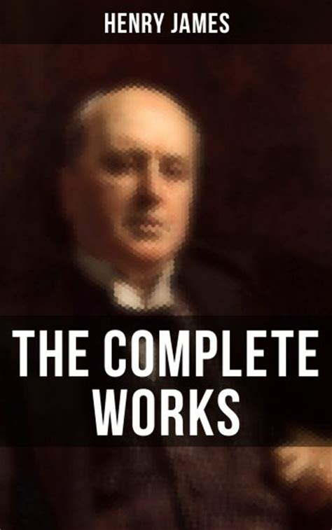 libro complete works of henry henry james the complete works of henry james als ebook kostenlos bei readfy