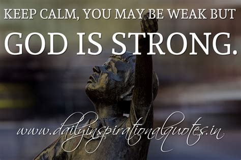 Kaos Keep Calm And Go Anonymous keep calm you may be weak but god is strong anonymous