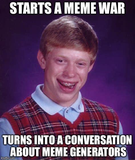 Memes For Conversation - bad luck brian meme imgflip