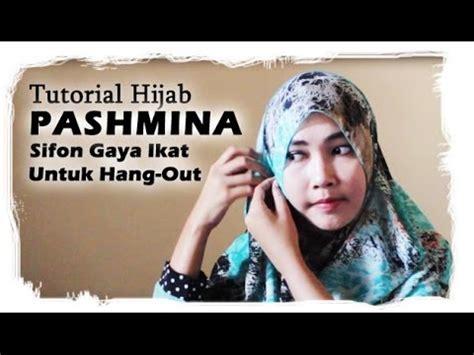 tutorial hijab pashmina sifon gaya ikat cantik  hang