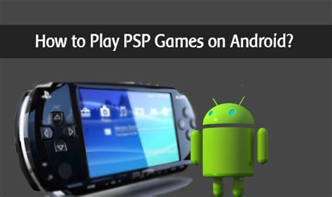 psp roms for android how to play psp on android swooosh tech
