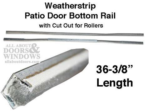 sliding patio door weatherstripping hurd ches hes inverted u cap bottom patio door