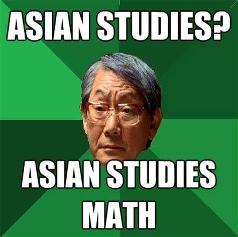 Asian Guy Meme - asian studies asian studies math high expectations asian