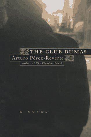 the club dumas arturo p 233 rez reverte 150 0 dalmibooks com the club dumas by arturo p rez reverte reviews discussion