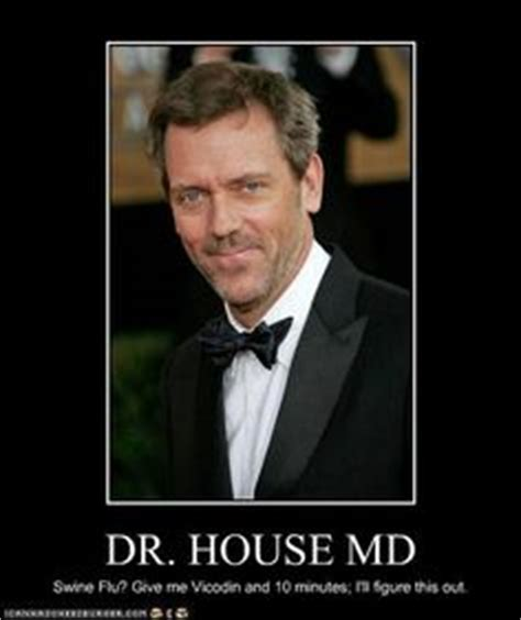 Who Plays House Md by House Md On Gregory House House Md Quotes