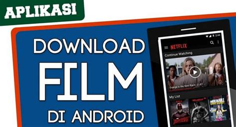 cara download film layar lebar indonesia gratis aplikasi untuk download film di android paling lengkap