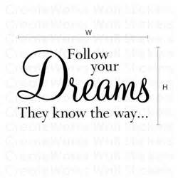Inspirational Wall Sticker Quotes follow your dreams wall art sticker h548k
