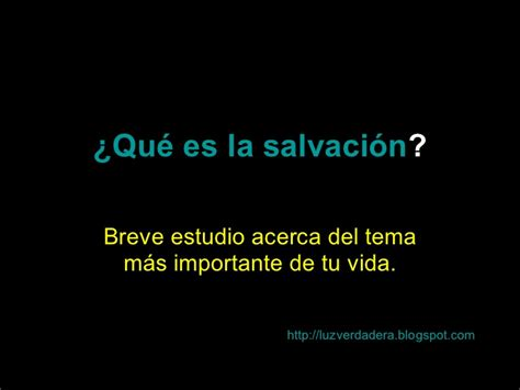 la salvacin de lo que es la salvacion