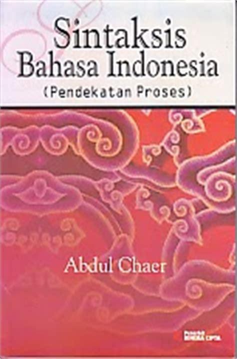 Sintaksis Bahasa Indonesia Pendekatan Proses Abdul Chaer Buku Bah toko buku rahma sisntaksis bahasa indonesia