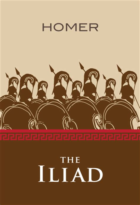 The Iliad By Homer 4 timeless lessons from homer s iliad return of