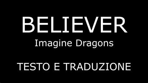 imagine testo traduzione believer imagine dragons lyrics testo e traduzione