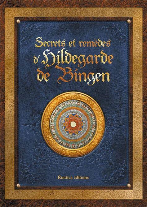 2226032991 le livre des secrets hildegarde de bingen le livre des secrets de la