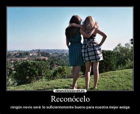10 Reasons Best Friends Are Better Than Boyfriends by Im 225 Genes Y Carteles De Amiga Pag 394 Desmotivaciones