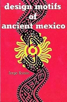 Design Motifs Of Ancient Mexico by Design Motifs Of Ancient Mexico