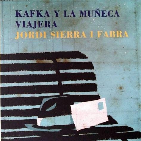 kafka y la muneca kafka y la mu 241 eca viajera turuletras