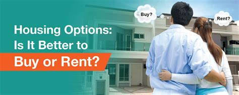 is it better to rent or buy a house housing options is it better to buy or rent