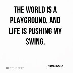swing quotes playground natalie kocsis quotes quotehd