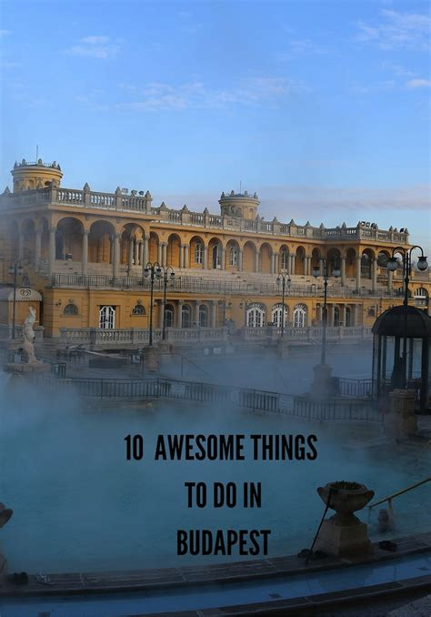 things to do in 10 awesome things to do in budapest the travel hack