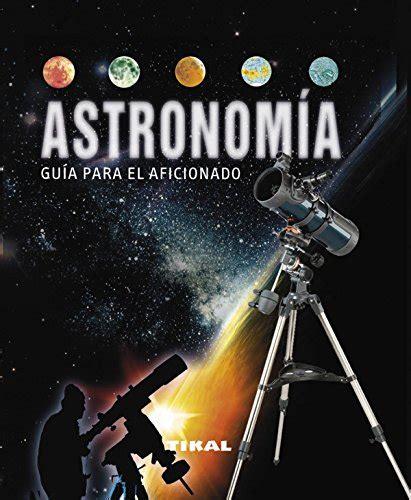 astronom 237 a gu 237 a para el aficionado