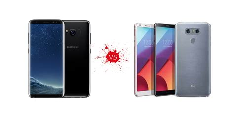 samsung galaxy s8 vs lg g6 no contest samsung kills it your mobile