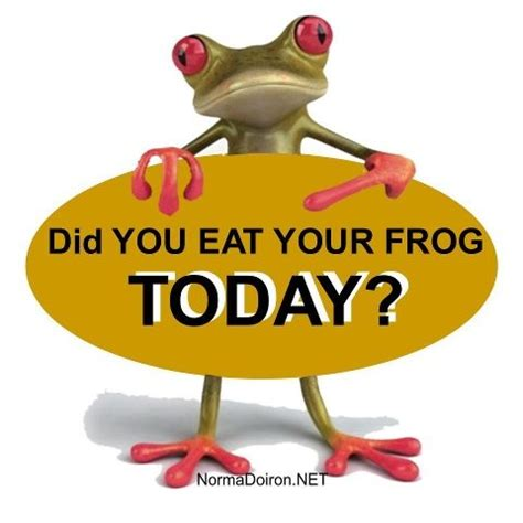 Just Shut Up And Do It Bian Tracy pin by leeann snook on if i had to eat frogs i d eat the ugl