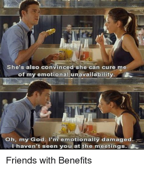 Friends With Benefits Meme - 25 best memes about emotionally unavailable emotionally