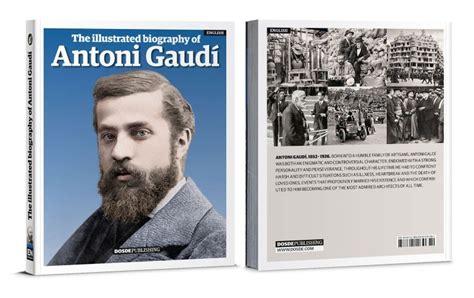 antoni gaudi biography in spanish biograf 237 a ilustrada de antoni gaud 237 dosde publishing