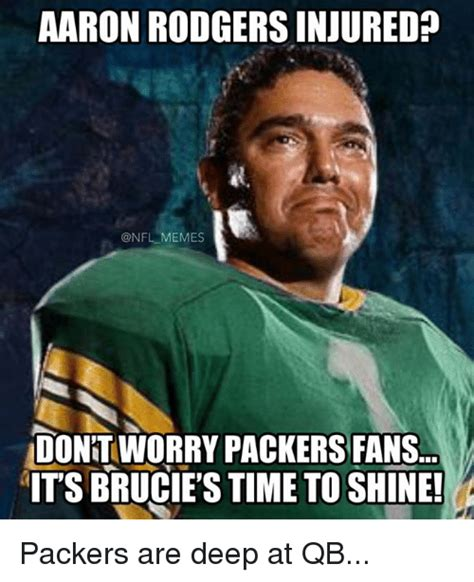 Packers Memes - aaron rodgers injured memes dontworry packers fans its
