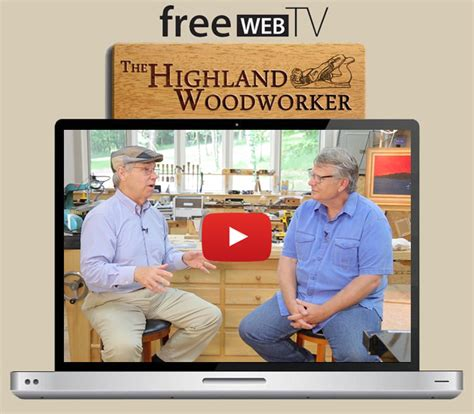 highland woodworker the highland woodworker web tv july 2016 episode