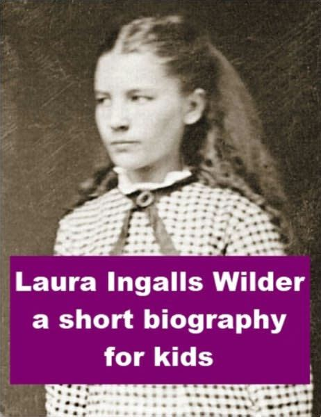 short biographies for kids on pinterest biography laura ingalls wilder a short biography for kids by james