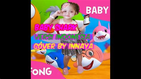 baby shark versi sunda baby shark versi indonesia innaya youtube