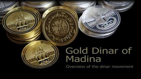 Dinar Maxy gold dinar of madina overview of the dinar movement