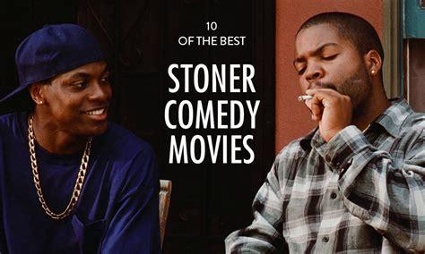 best comedy movie best stoner comedy movies highsnobiety