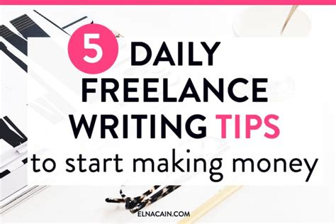8 Tips For A Freelance Writer by 5 Daily Freelance Writing Tips To Start Money