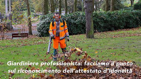 professione giardiniere giardiniere professionista facciamo il punto