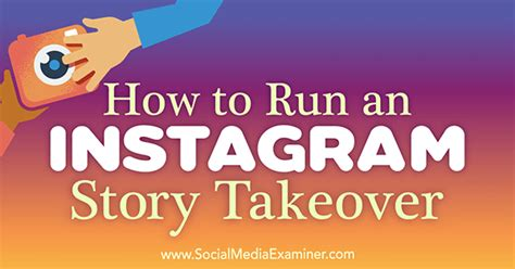 how to run maxbounty caigns on social media best method 2017 how to run an instagram story takeover social media examiner