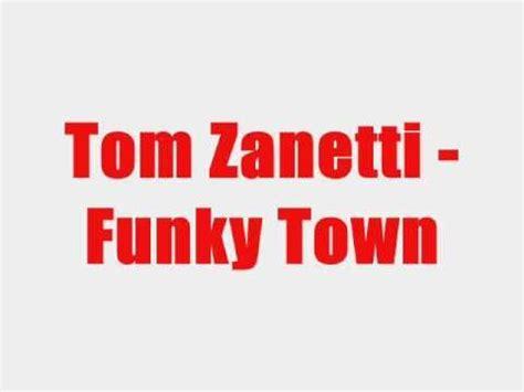 Tom Zanetti Bedroom Lyrics Tom Zanetti Funky Town Lyrics Original Hq