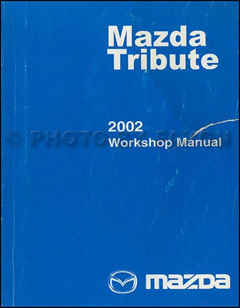 best auto repair manual 2003 mazda tribute on board diagnostic system 2002 mazda tribute repair shop manual original