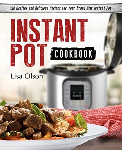 the instant pot cookbook for vegetarian 150 delicious instant pot vegetarian recipes to nourish the and healthy guide to well books instant pot cookbook 150 healthy and delicious recipes