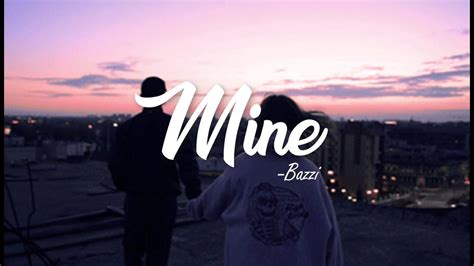 why bazzi mine bazzi clean lyrics youtube