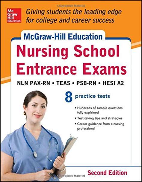 nursing school test mcgraw hill s nursing school entrance exams second