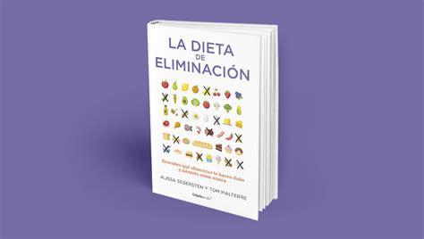 libro la dieta de la la dieta de la eliminaci 243 n revistamoi