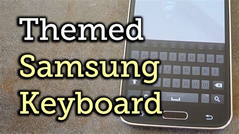 keyboard themes for samsung galaxy s5 theme your samsung galaxy s5 s stock keyboard for better